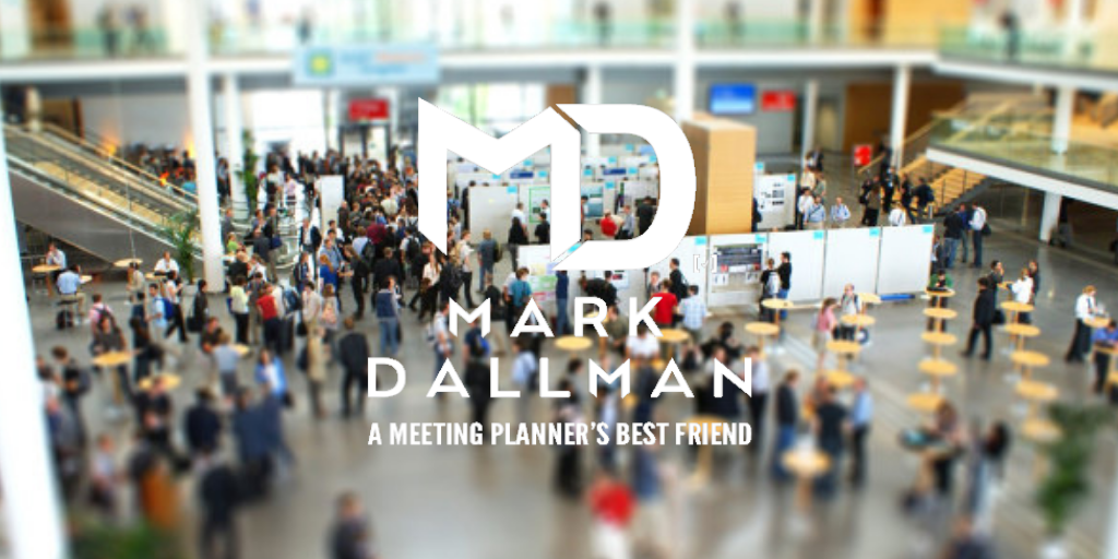 Mark Dallman - A Meeting Planners Best Friend - Blog